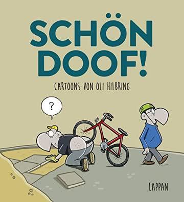 Schön Doof!: Cartoons von Oli Hilbring