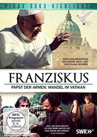 Franziskus - Papst der Armen / Aufwändig gestaltete Dokumentation über den neuen Papst (Pidax Doku-Highlights)