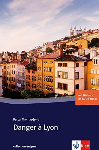 Danger à Lyon: Buch mit Audio-CD. Französische Lektüre für das 4. Lernjahr. Mit Annotationen (collection enigma)