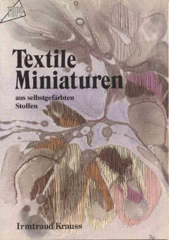 Textile Miniaturen aus selbstgefärbten Stoffen