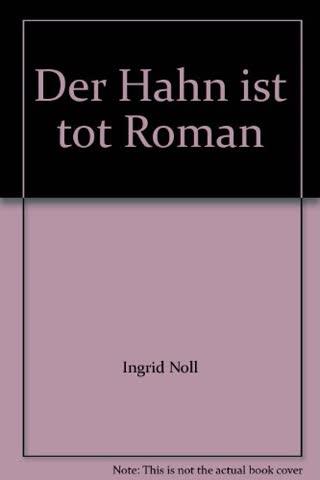 Der Hahn ist tot : Roman.