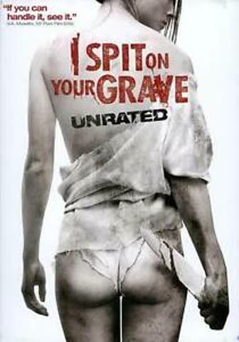 I spit on your Grave unrated