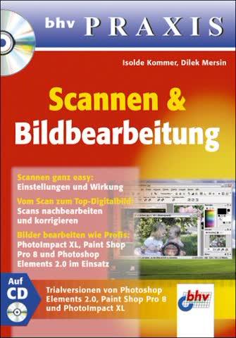 Scannen und Bildbearbeitung, m. CD-ROM