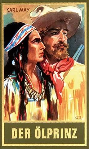 Der Ölprinz: Erzählung aus dem Wilden Westen, Band 37 der Gesammelten Werke