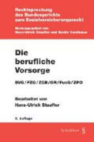 Die berufliche Vorsorge: BVG/FZG/ZGB/OR/FusG/ZPO (Rechtsprechung des Bundesgerichts zum Sozialversicherungsrecht)