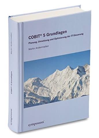 COBIT® 5 Grundlagen: Planung, Umsetzung und Optimierung der IT-Steuerung