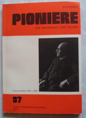 Pioniere der Wirtschaft und Technik, Franz Carl Weber
