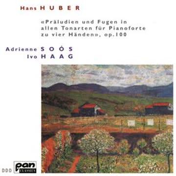 Adrienne Soos - Hans Huber: Präludien und Fugen, op. 100