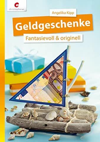 Geldgeschenke: Fantasievoll & originell
