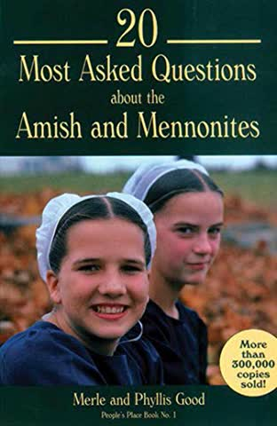 20 Most Asked Questions about the Amish and Mennonites (People's Place Booklet, Band 1)