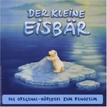 Der Kleine Eisbär. Das Original-Hörspiel zum Kinofilm