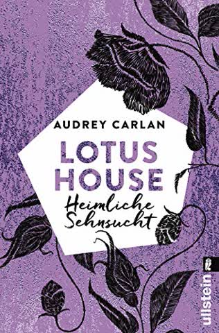 Lotus House - Heimliche Sehnsucht: Roman (Die Lotus House-Serie, Band 6)
