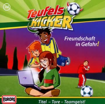 Teufelskicker 34/Freundschaft in Gefahr!
