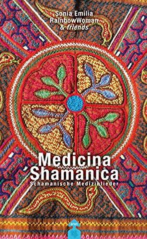 Medicina Shamanica: Schamanische Medizinlieder (mit CD)
