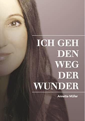 Müller, A: Ich geh den Weg der Wunder
