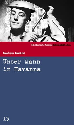 Unser Mann in Havanna. SZ Krimibibliothek Band 13