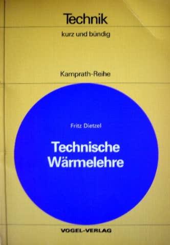Technische Wärmelehre: Grundlagen für Ingenieure (Kamprath-Reihe)