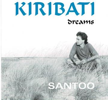 Santoo, Kiribati Dreams