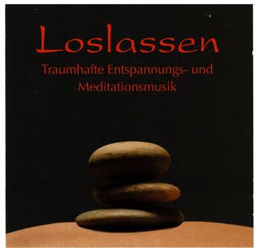 Loslassen : Traumhafte Entspannungs- und Meditationsmusik