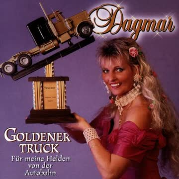 Dagmar - Goldener Truck (für Meine Helden Von der Autobahn)