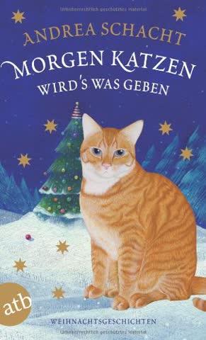 Morgen Katzen wird's was geben: Weihnachtsgeschichten