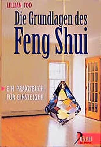 Die Grundlagen des Feng Shui: Ein Praxisbuch für Einsteiger (Delphi bei Droemer Knaur)