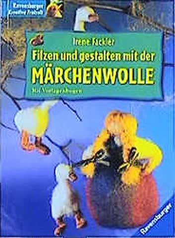 Filzen und gestalten mit der Märchenwolle