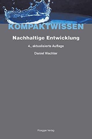 Nachhaltige Entwicklung: Das Konzept und seine Umsetzung in der Schweiz