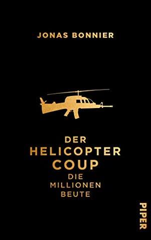 Der Helicopter Coup: Die Millionen Beute
