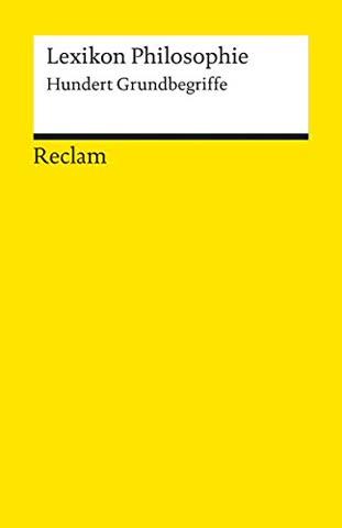 Lexikon Philosophie: Hundert Grundbegriffe
