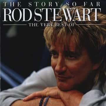 Rod Stewart - The Story So Far - The Very Best of Rod Stewart