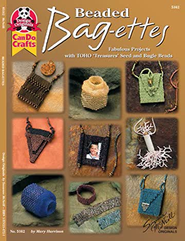 "Beaded Bag-Ettes: Fabulous Projects with Toho 'Treasures"" Seed and Bugle Beads (Design Originals Can Do Crafts)"