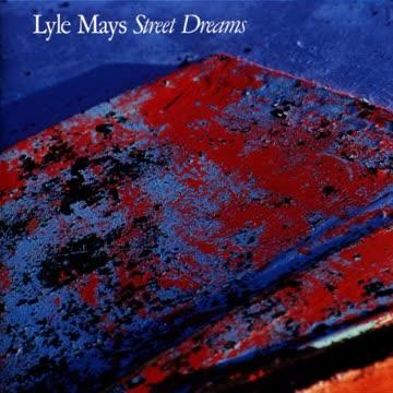 Lyle Mays - Street Dreams