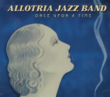 Allotria Jazz Band - Once Upon a Time...