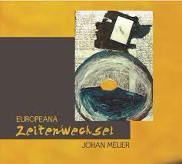 Johan Meijer & Europeana - Zeitenwechsel