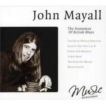 John Mayall - The Statesman Of British Blues