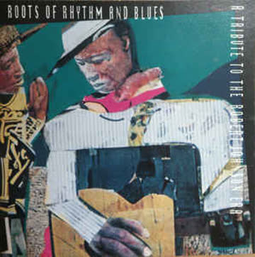 Robert Johnson - Roots Of Rhythm And Blues - A Tribute To The Robert Johnson