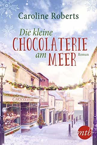 Die kleine Chocolaterie am Meer: Ein winterlicher Wohlfühlroman