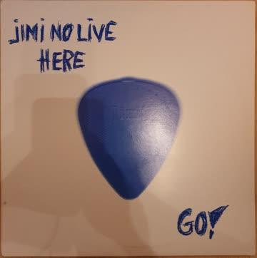Jimi no live here - Go!