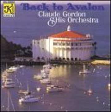 Claude Gordon & Orch - Back to Avalon