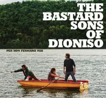 The Bastard Sons of Dioniso - Per Non Fermarsi Mai