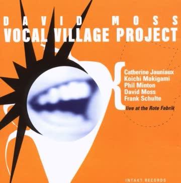 David Moss - Vocal Village Project