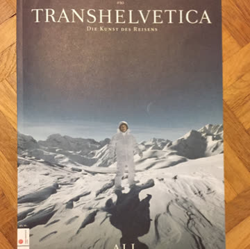 Transhelvetica - Die Kunst des Reisens