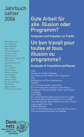 Jahrbuch Denknetz 2006. Gute Arbeit für alle?: Illusion oder Programm?
