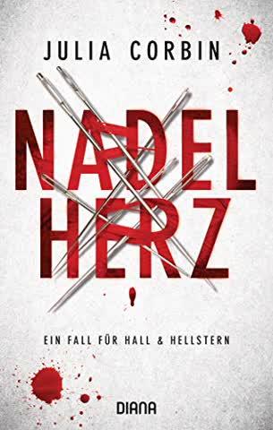 Nadelherz: Ein Fall für Hall & Hellstern (Julia Corbin, Band 3)