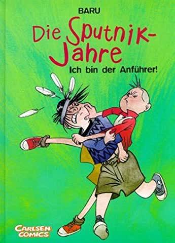 Die Sputnik-Jahre, Bd.2, Ich bin der Anführer!