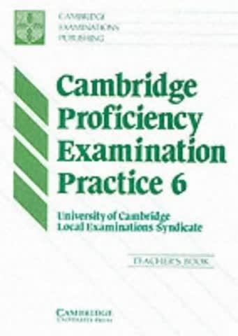 Cambridge Proficiency Examination Practice 6 Teacher's Book