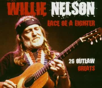 Willie Nelson - Face of a Fighter