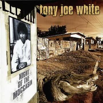 Tony Joe White - Night of the Moccasin