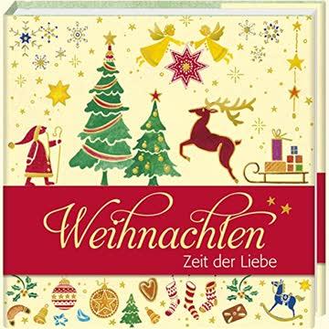 Weihnachten: Zeit der Liebe (Geschenkbücher - BiblioPhilia)